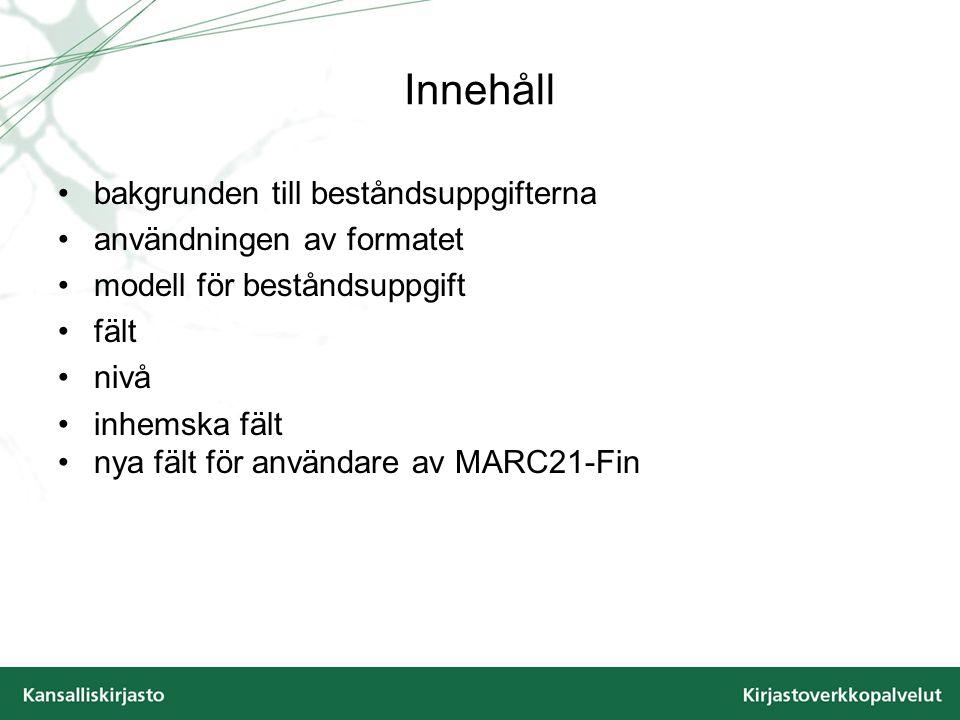 Innehåll bakgrunden till beståndsuppgifterna användningen av formatet modell för beståndsuppgift fält nivå inhemska fält nya fält för användare av MAR