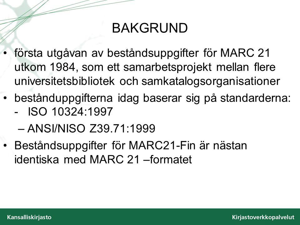 BAKGRUND första utgåvan av beståndsuppgifter för MARC 21 utkom 1984, som ett samarbetsprojekt mellan flere universitetsbibliotek och samkatalogsorgani