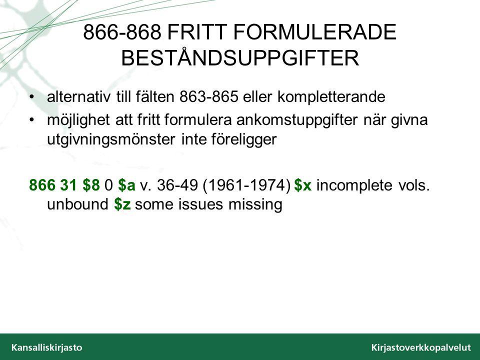 866-868 FRITT FORMULERADE BESTÅNDSUPPGIFTER alternativ till fälten 863-865 eller kompletterande möjlighet att fritt formulera ankomstuppgifter när giv