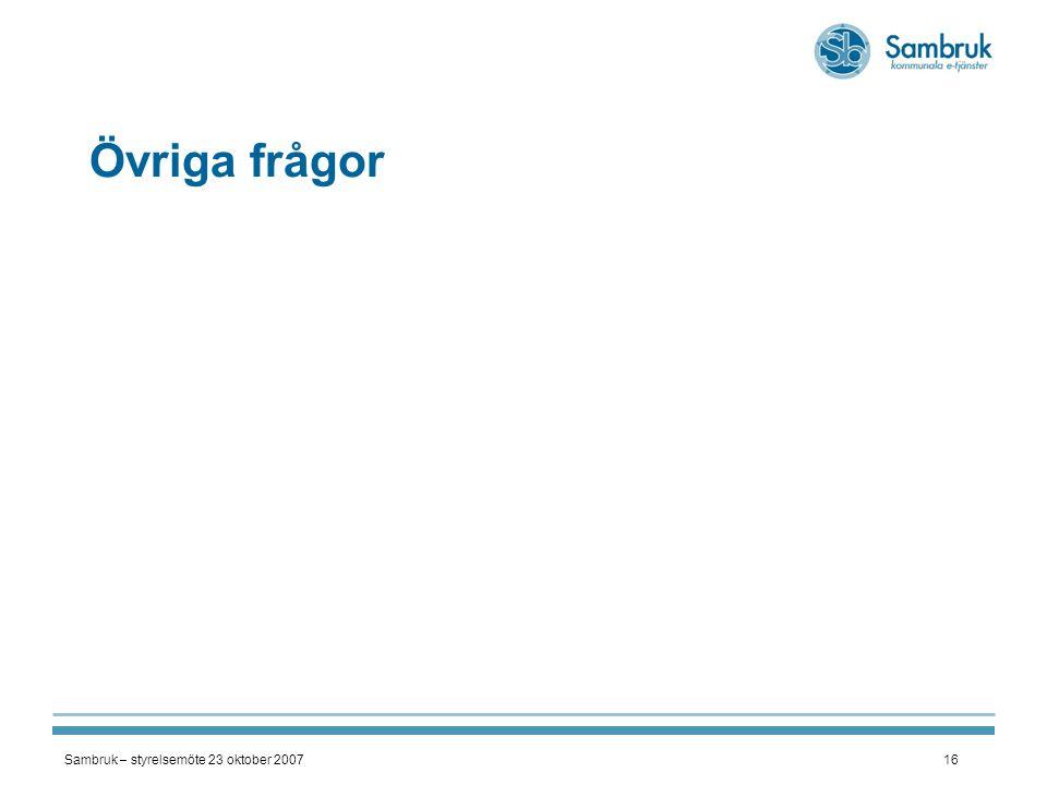 Sambruk – styrelsemöte 23 oktober 200716 Övriga frågor
