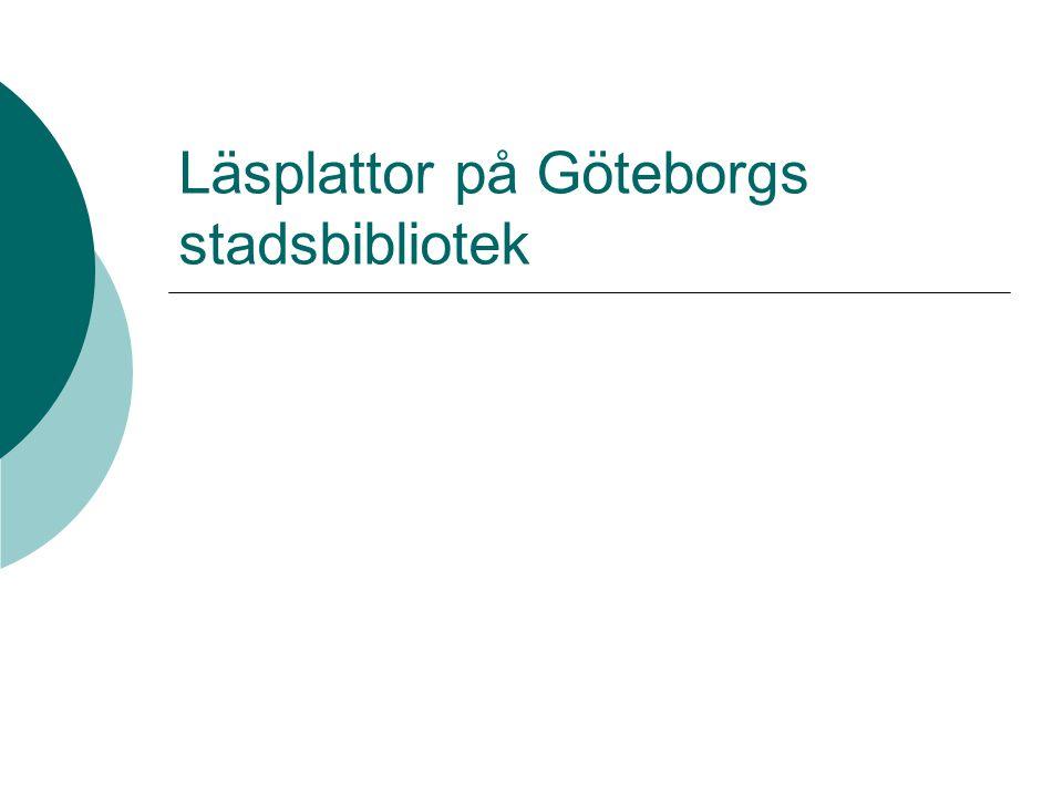 Läsplattor på Göteborgs stadsbibliotek