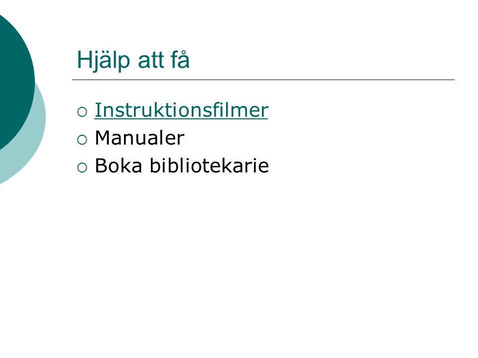 Hjälp att få  Instruktionsfilmer Instruktionsfilmer  Manualer  Boka bibliotekarie