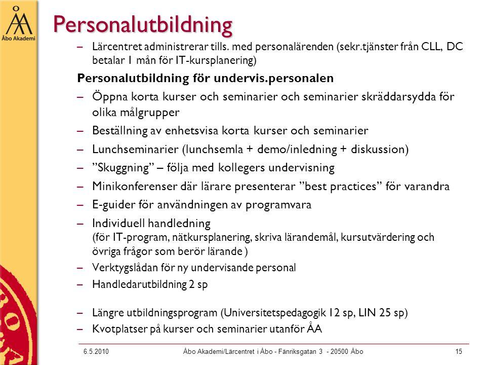 6.5.2010Åbo Akademi/Lärcentret i Åbo - Fänriksgatan 3 - 20500 Åbo15 –Lärcentret administrerar tills.