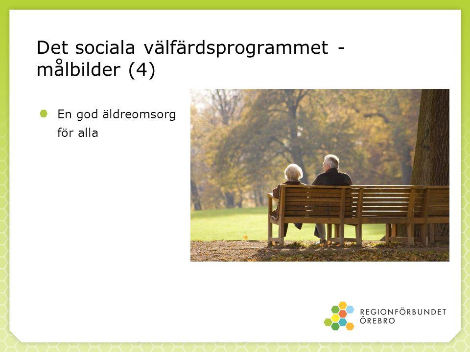 Det sociala välfärdsprogrammet - målbilder (4) En god äldreomsorg för alla