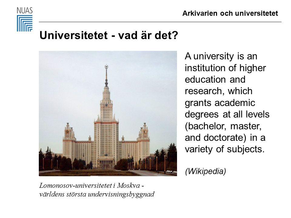 Arkivarien och universitetet Universitetet - vad är det.