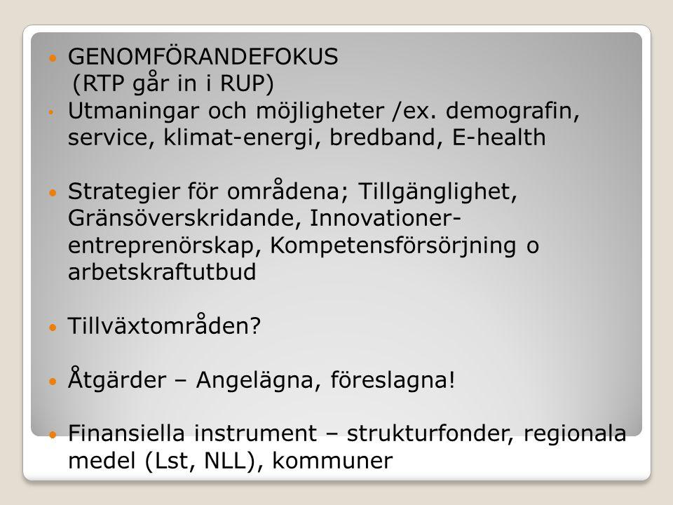 GENOMFÖRANDEFOKUS (RTP går in i RUP) Utmaningar och möjligheter /ex.