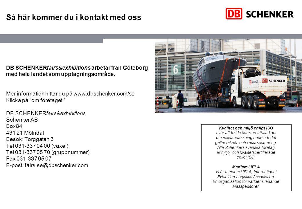 Så här kommer du i kontakt med oss DB SCHENKERfairs&exhibitions arbetar från Göteborg med hela landet som upptagningsområde. Mer information hittar du