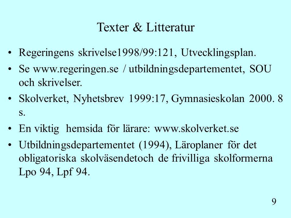 9 Texter & Litteratur Regeringens skrivelse1998/99:121, Utvecklingsplan.