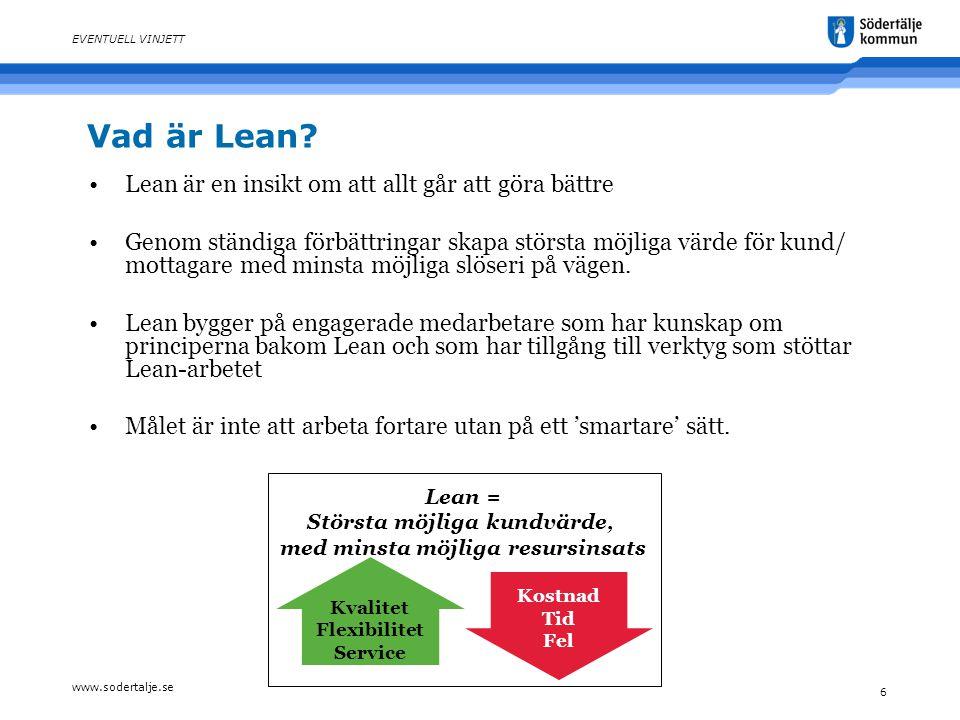 www.sodertalje.se 6 EVENTUELL VINJETT Vad är Lean.