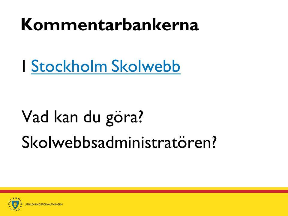 I Stockholm SkolwebbStockholm Skolwebb Vad kan du göra? Skolwebbsadministratören?