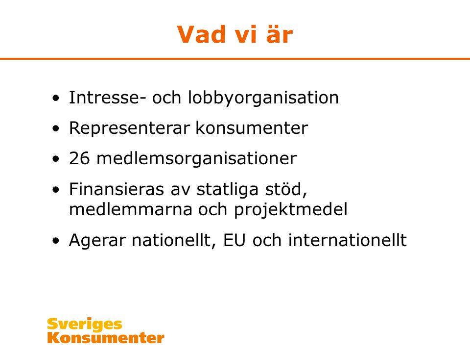 Vad vi är Intresse- och lobbyorganisation Representerar konsumenter 26 medlemsorganisationer Finansieras av statliga stöd, medlemmarna och projektmede