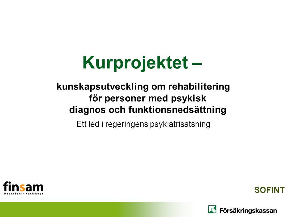 Kurprojektet – kunskapsutveckling om rehabilitering för personer med psykisk diagnos och funktionsnedsättning Ett led i regeringens psykiatrisatsning
