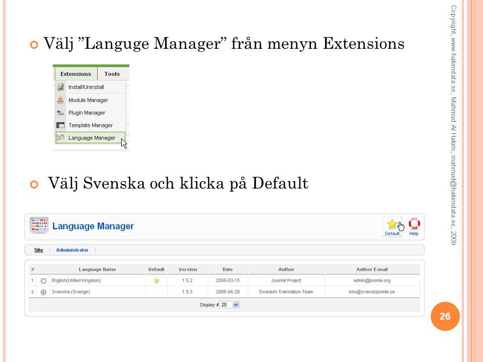 """Välj """"Languge Manager"""" från menyn Extensions Välj Svenska och klicka på Default 26 Copyright, www.hakimdata.se, Mahmud Al Hakim, mahmud@hakimdata.se,"""