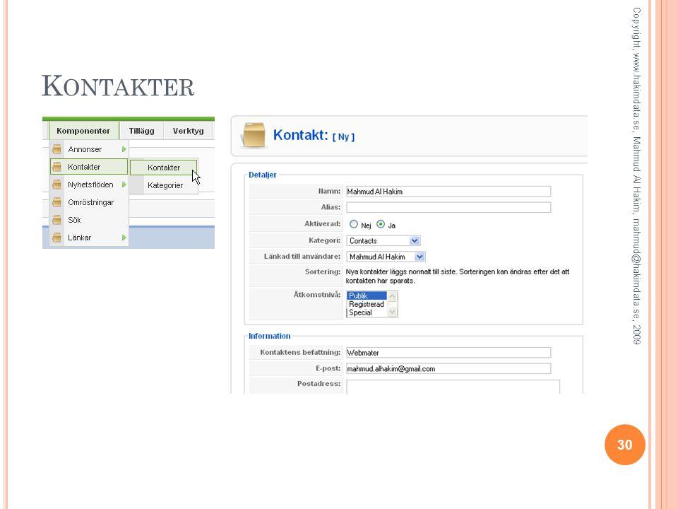 K ONTAKTER 30 Copyright, www.hakimdata.se, Mahmud Al Hakim, mahmud@hakimdata.se, 2009