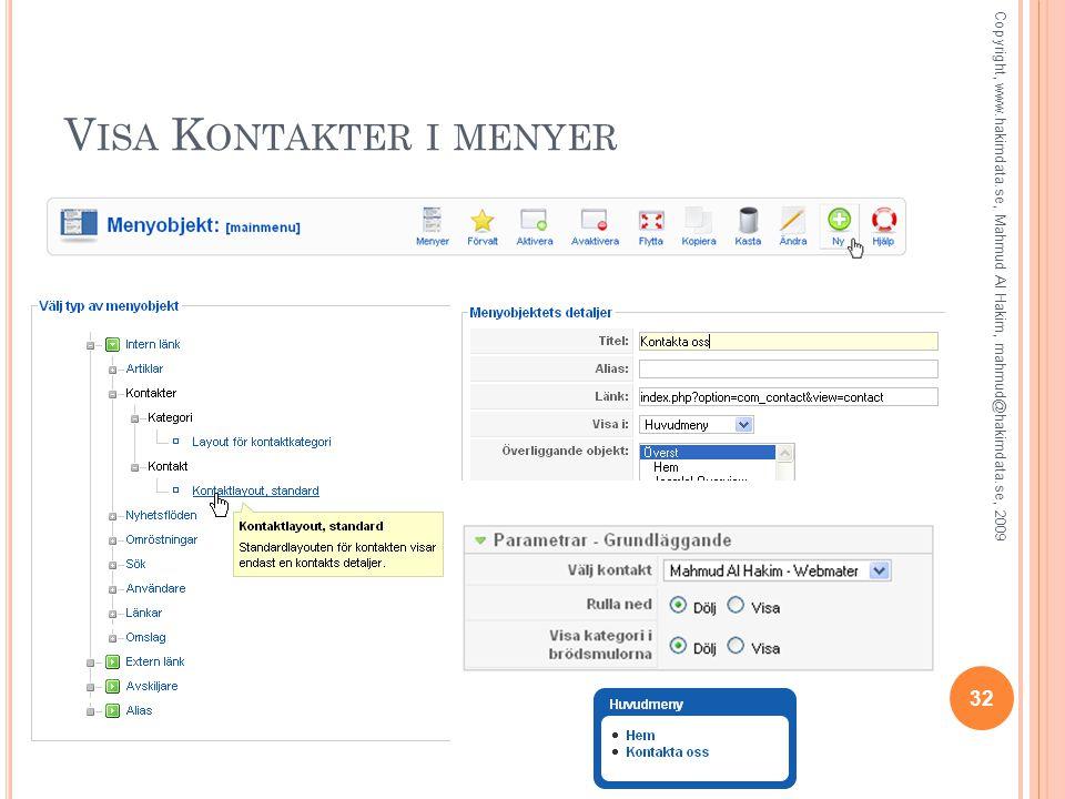 V ISA K ONTAKTER I MENYER 32 Copyright, www.hakimdata.se, Mahmud Al Hakim, mahmud@hakimdata.se, 2009