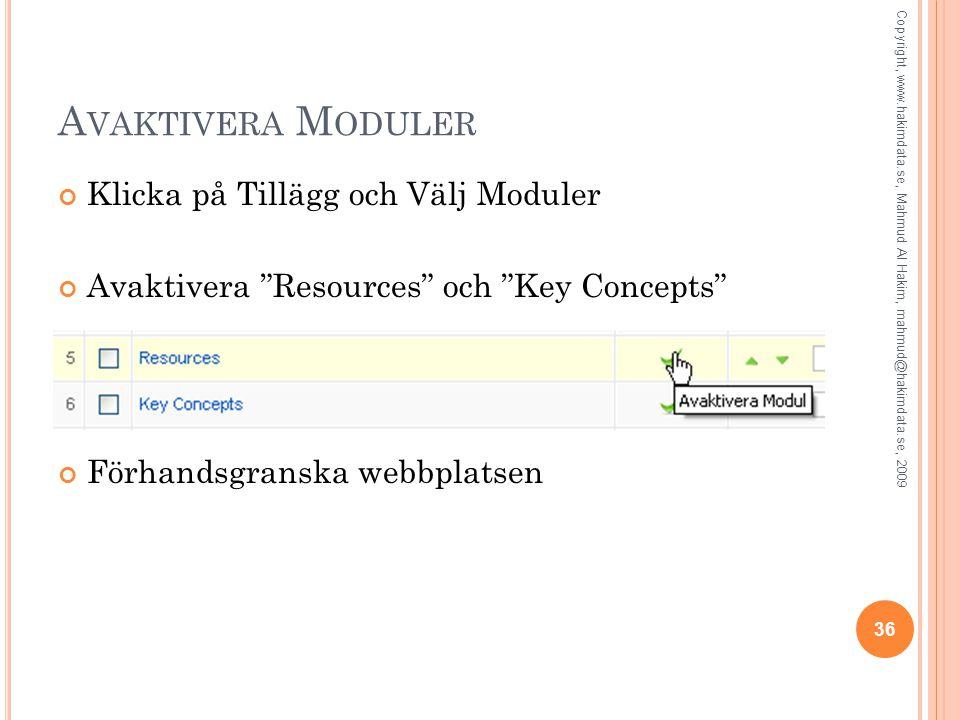 """A VAKTIVERA M ODULER Klicka på Tillägg och Välj Moduler Avaktivera """"Resources"""" och """"Key Concepts"""" Förhandsgranska webbplatsen 36 Copyright, www.hakimd"""