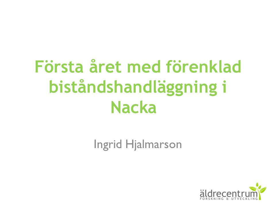 Första året med förenklad biståndshandläggning i Nacka Ingrid Hjalmarson