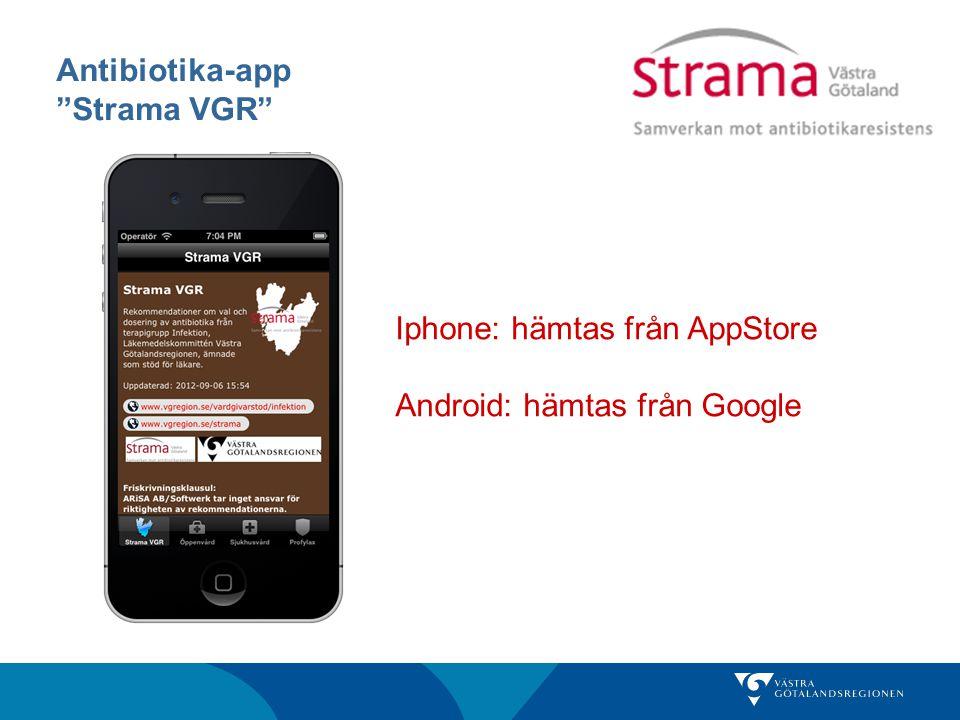 """Antibiotika-app """"Strama VGR"""" Iphone: hämtas från AppStore Android: hämtas från Google"""