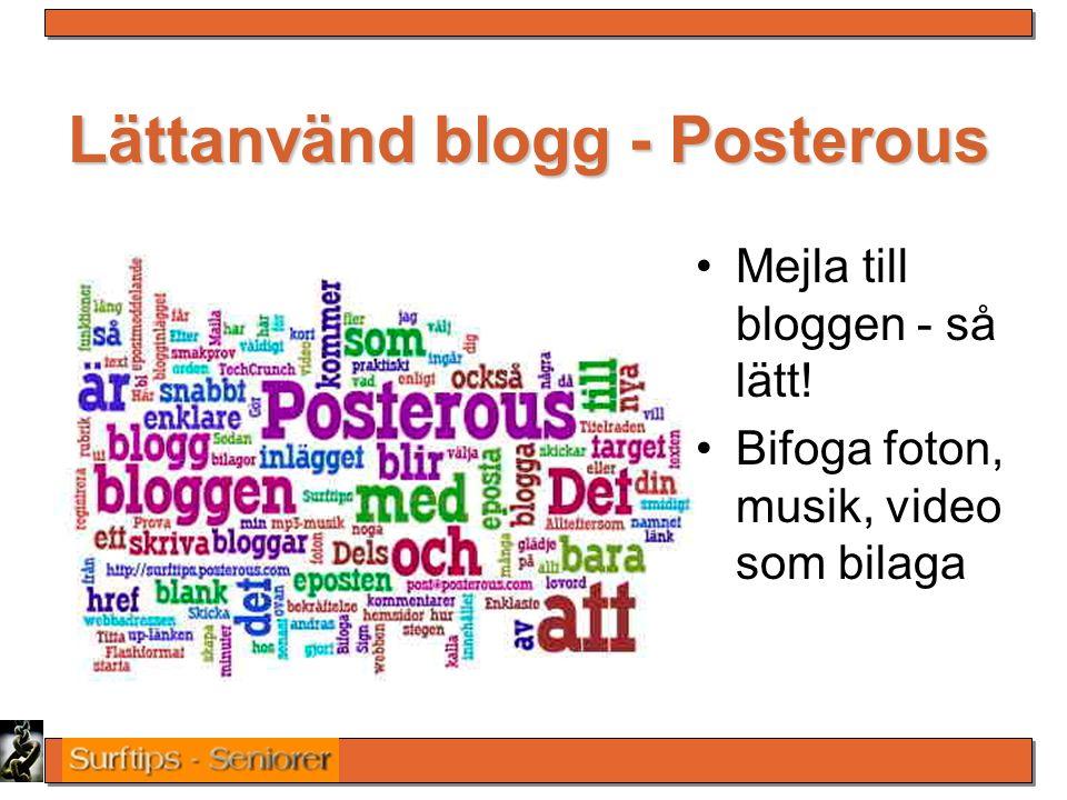 Lättanvänd blogg - Posterous Mejla till bloggen - så lätt! Bifoga foton, musik, video som bilaga