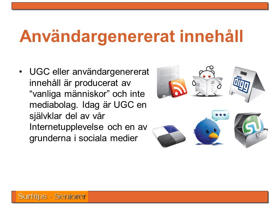 Användargenererat innehåll UGC eller användargenererat innehåll är producerat av vanliga människor och inte mediabolag.