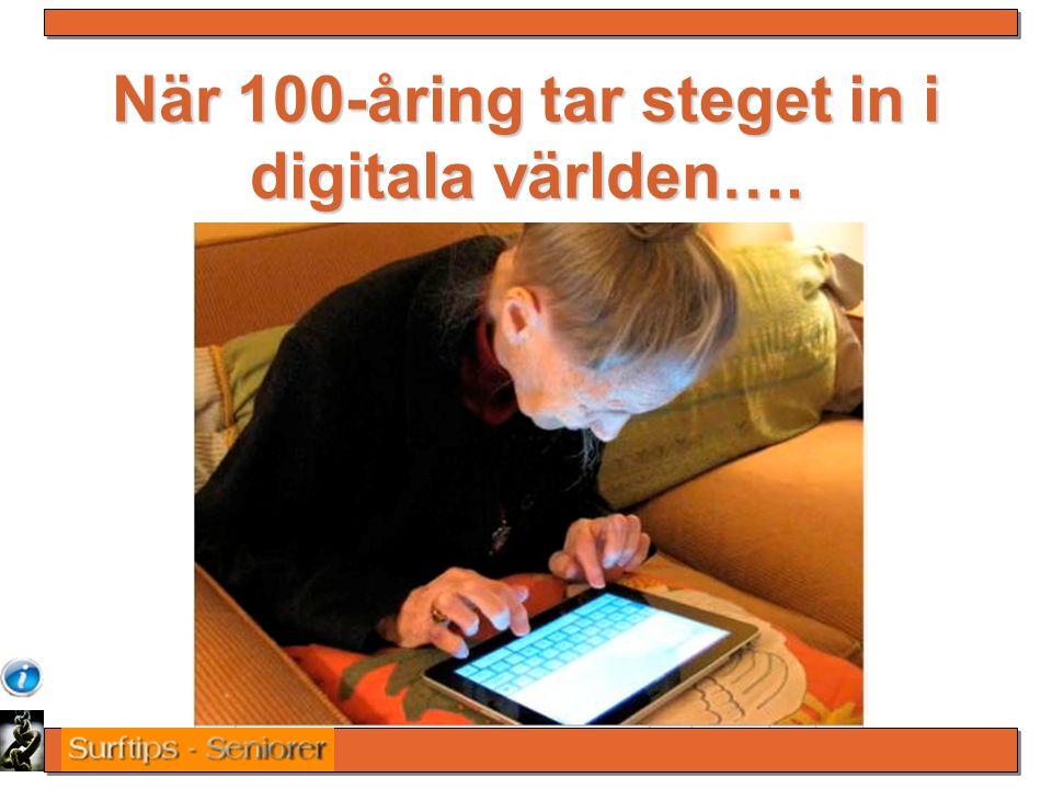 När 100-åring tar steget in i digitala världen….