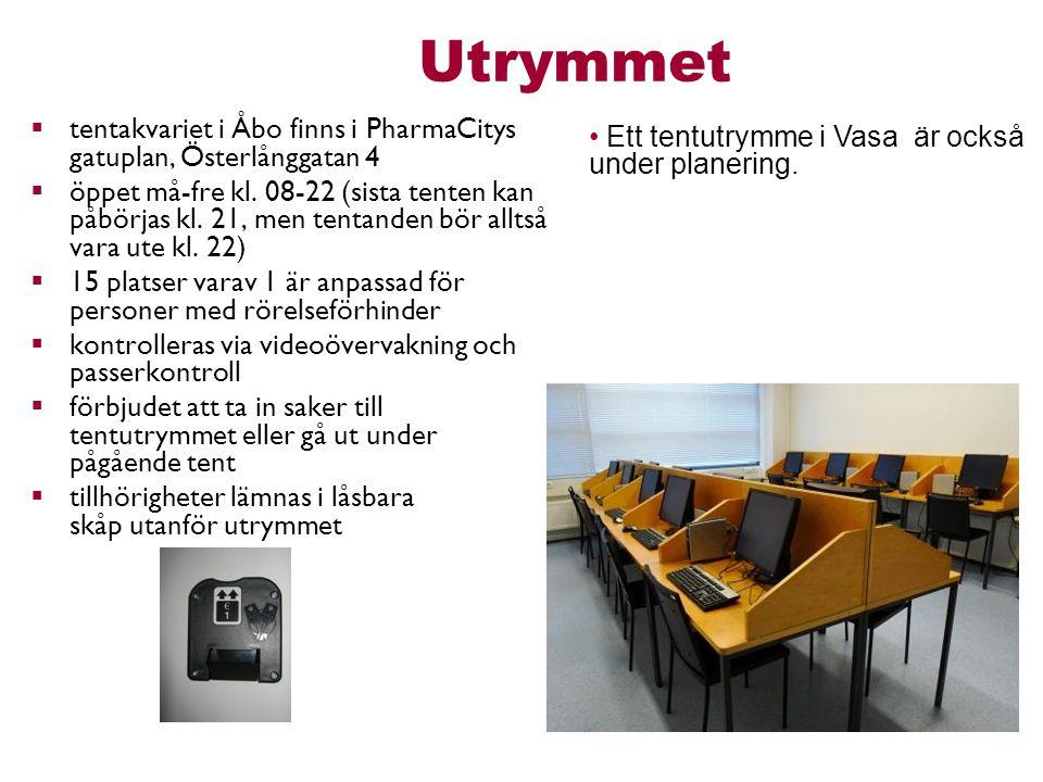 Utrymmet  tentakvariet i Åbo finns i PharmaCitys gatuplan, Österlånggatan 4  öppet må-fre kl. 08-22 (sista tenten kan påbörjas kl. 21, men tentanden
