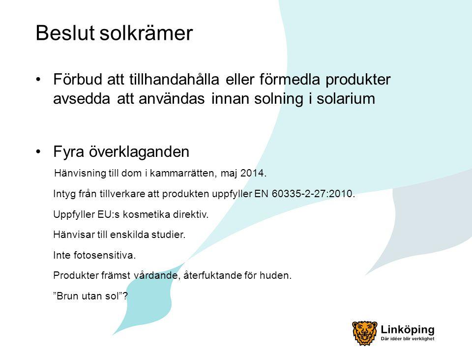 Beslut solkrämer Förbud att tillhandahålla eller förmedla produkter avsedda att användas innan solning i solarium Fyra överklaganden Hänvisning till d