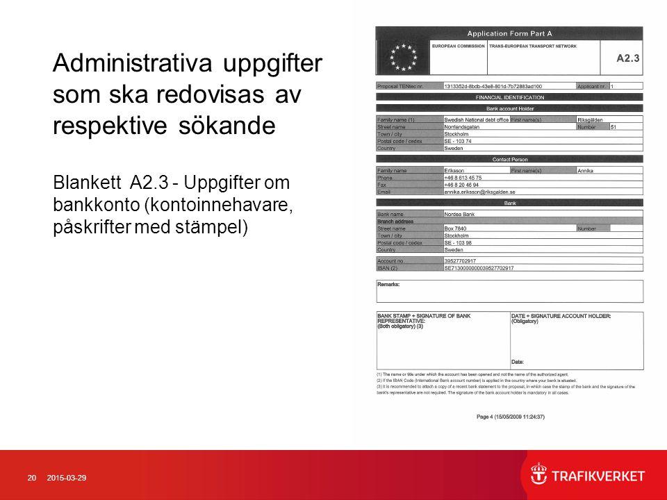 202015-03-29 Administrativa uppgifter som ska redovisas av respektive sökande Blankett A2.3 - Uppgifter om bankkonto (kontoinnehavare, påskrifter med