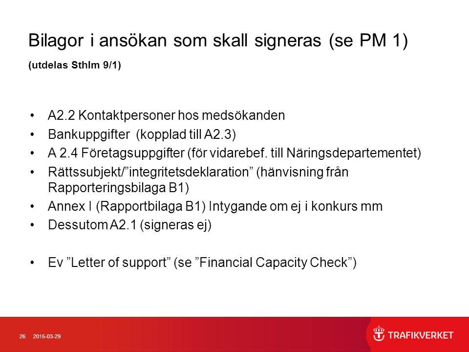 262015-03-29 Bilagor i ansökan som skall signeras (se PM 1) (utdelas Sthlm 9/1) A2.2 Kontaktpersoner hos medsökanden Bankuppgifter (kopplad till A2.3)