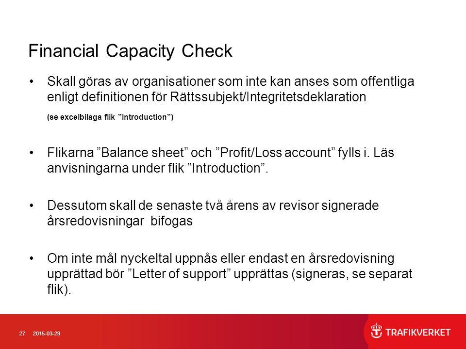 272015-03-29 Financial Capacity Check Skall göras av organisationer som inte kan anses som offentliga enligt definitionen för Rättssubjekt/Integritets