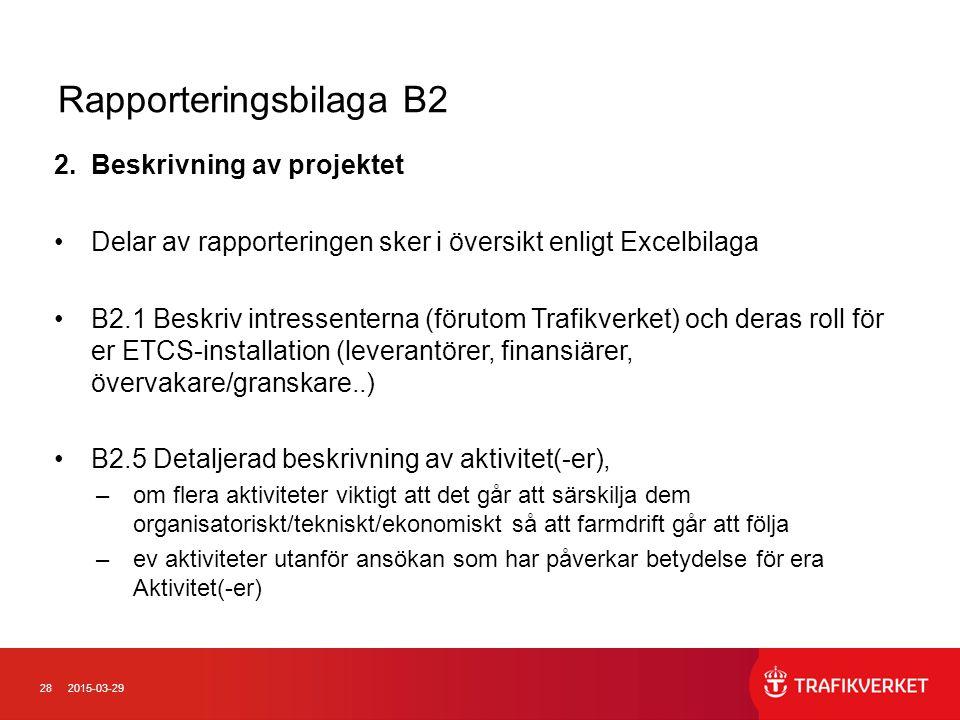 282015-03-29 Rapporteringsbilaga B2 2.Beskrivning av projektet Delar av rapporteringen sker i översikt enligt Excelbilaga B2.1 Beskriv intressenterna