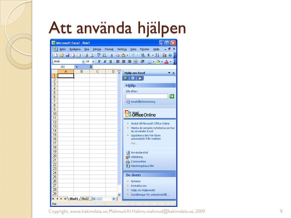 Att använda hjälpen 9Copyright, www.hakimdata.se, Mahmud Al Hakim, mahmud@hakimdata.se, 2009