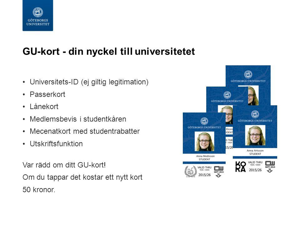 GU-kort - din nyckel till universitetet Universitets-ID (ej giltig legitimation) Passerkort Lånekort Medlemsbevis i studentkåren Mecenatkort med studentrabatter Utskriftsfunktion Var rädd om ditt GU-kort.