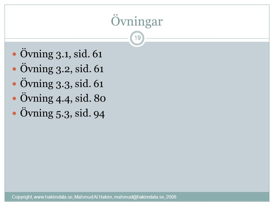 Övningar Övning 3.1, sid. 61 Övning 3.2, sid. 61 Övning 3.3, sid.