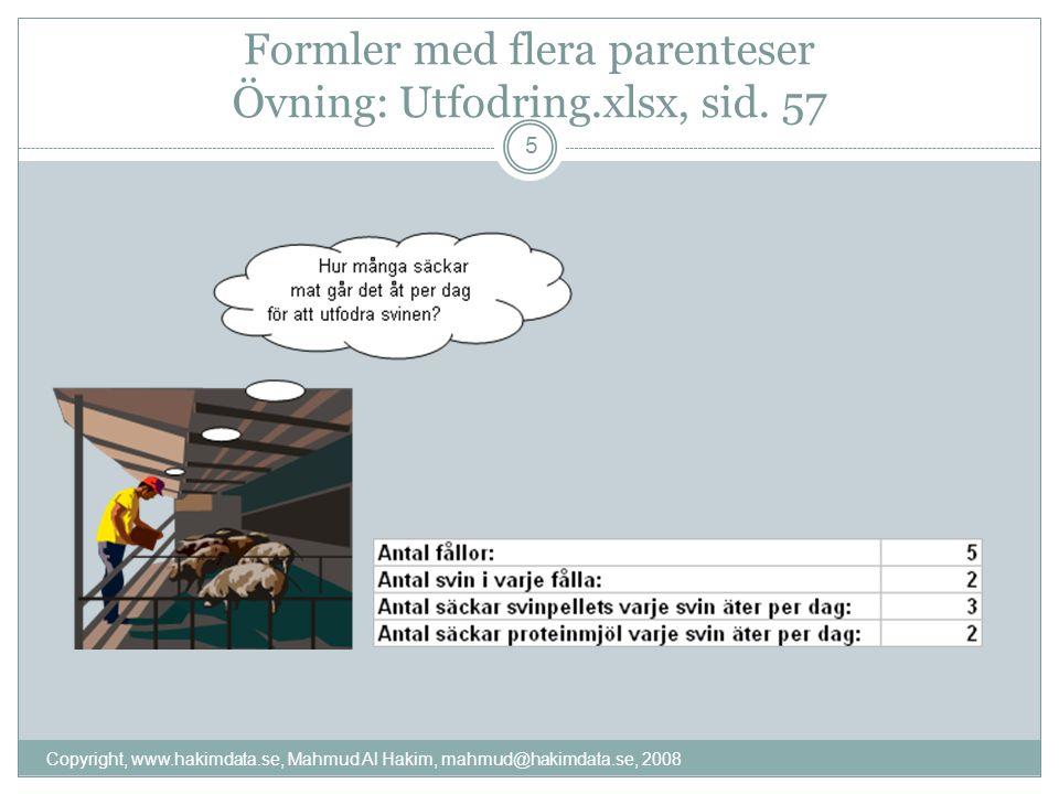 Formler med flera parenteser Övning: Utfodring.xlsx, sid.