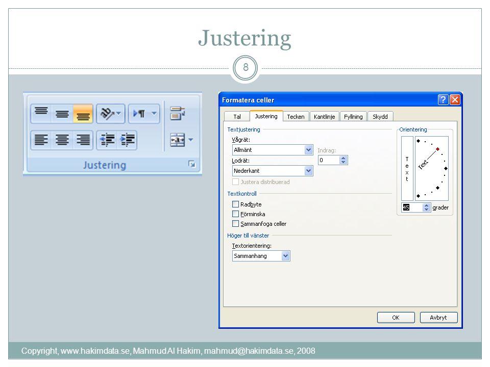 Justering 8 Copyright, www.hakimdata.se, Mahmud Al Hakim, mahmud@hakimdata.se, 2008