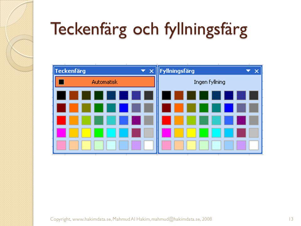 Teckenfärg och fyllningsfärg Copyright, www.hakimdata.se, Mahmud Al Hakim, mahmud@hakimdata.se, 200813