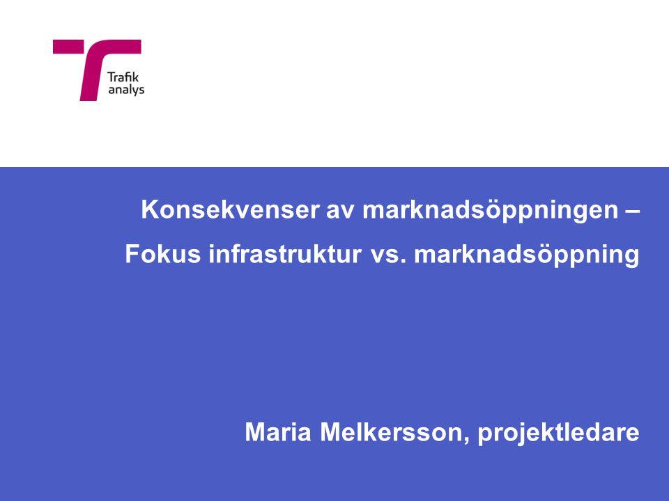 Konsekvenser av marknadsöppningen – Fokus infrastruktur vs.