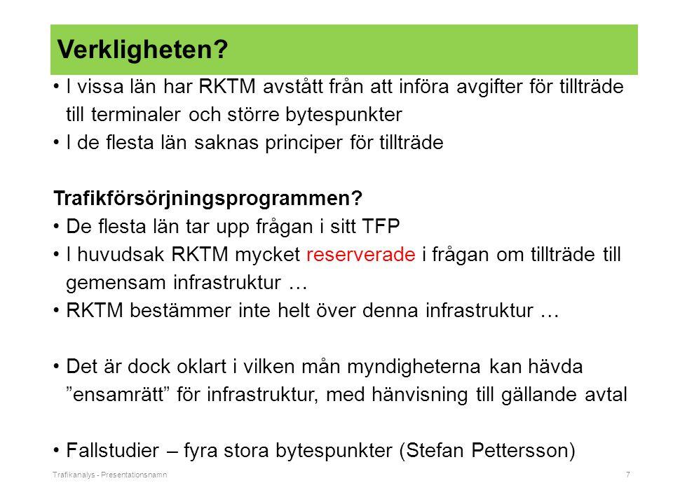 Trafikanalys - Presentationsnamn7 Verkligheten.
