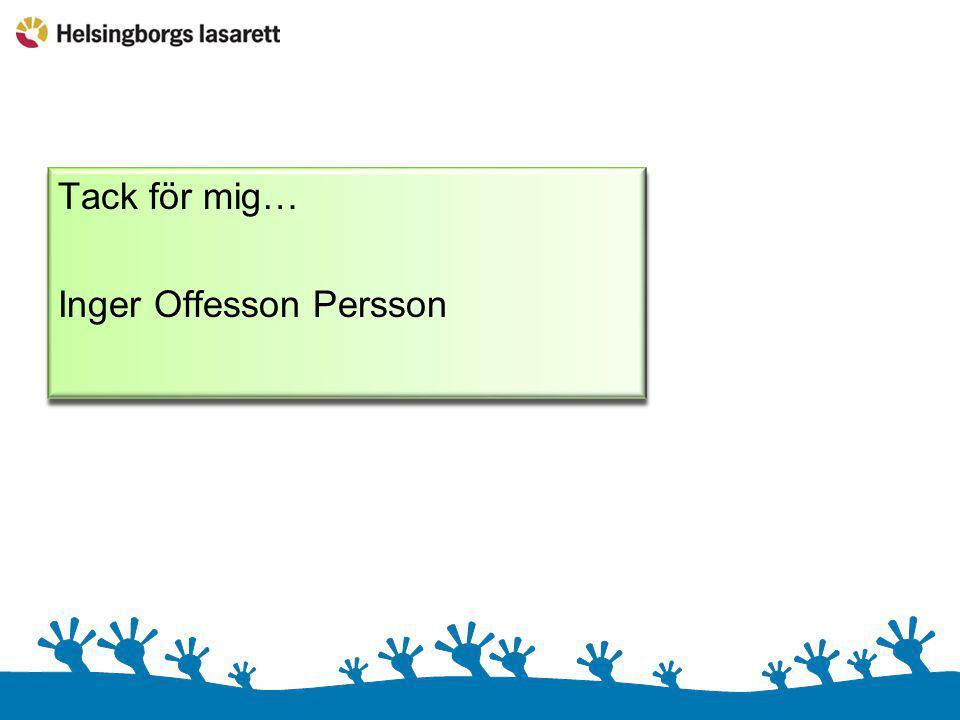 Tack för mig… Inger Offesson Persson Tack för mig… Inger Offesson Persson