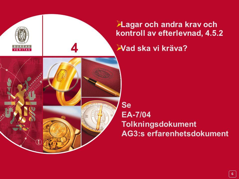 7 > REACH, vad gäller för våra kunder? 5 5 Registration, Evaluation, Authorisation of Chemicals