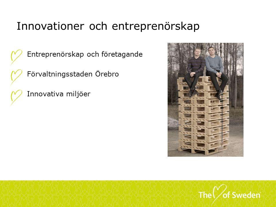 Innovationer och entreprenörskap Entreprenörskap och företagande Förvaltningsstaden Örebro Innovativa miljöer