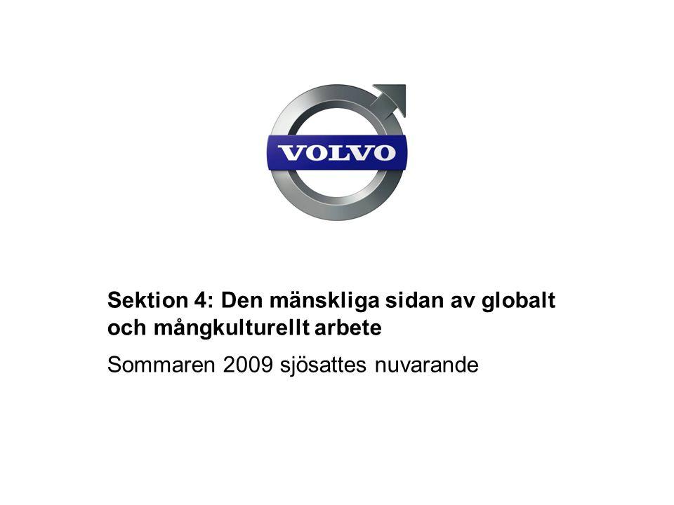 Sektion 4: Den mänskliga sidan av globalt och mångkulturellt arbete Sommaren 2009 sjösattes nuvarande