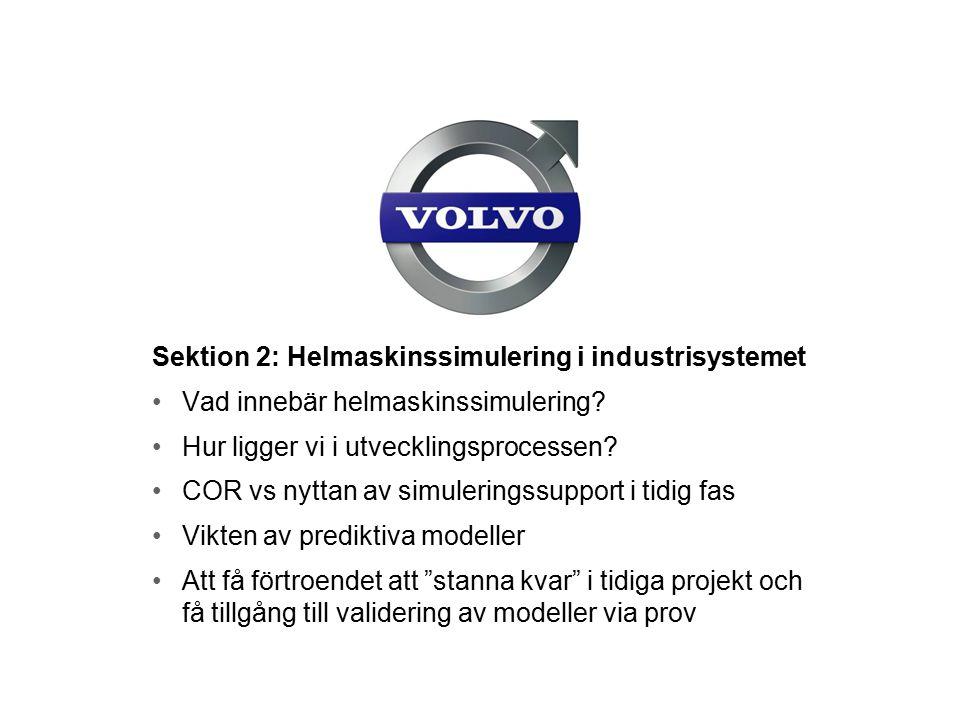 Sektion 2: Helmaskinssimulering i industrisystemet Vad innebär helmaskinssimulering.