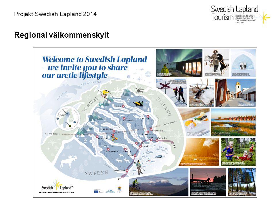 Projekt Swedish Lapland 2014 Regional välkommenskylt