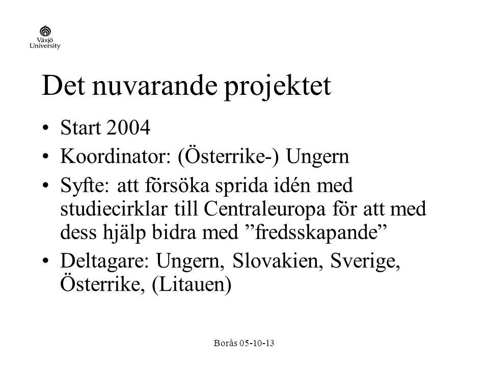 Borås 05-10-13 Vad har vi gjort hittills.