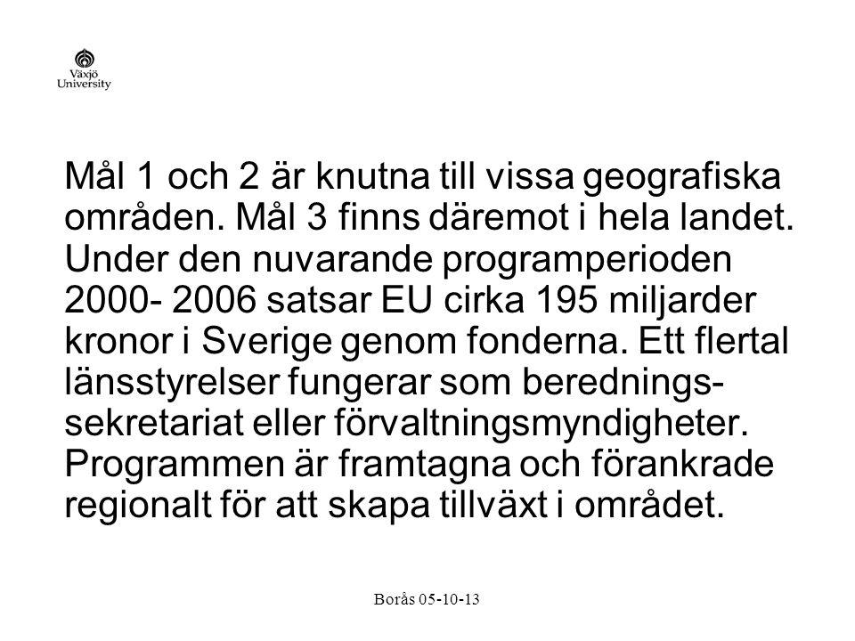 Borås 05-10-13 Mål 1 och 2 är knutna till vissa geografiska områden.