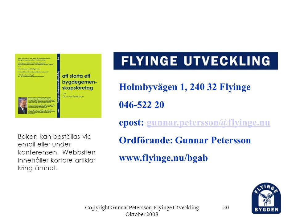 Copyright Gunnar Petersson, Flyinge Utveckling Oktober 2008 20 Holmbyvägen 1, 240 32 Flyinge 046-522 20 epost: gunnar.petersson@flyinge.nugunnar.peter