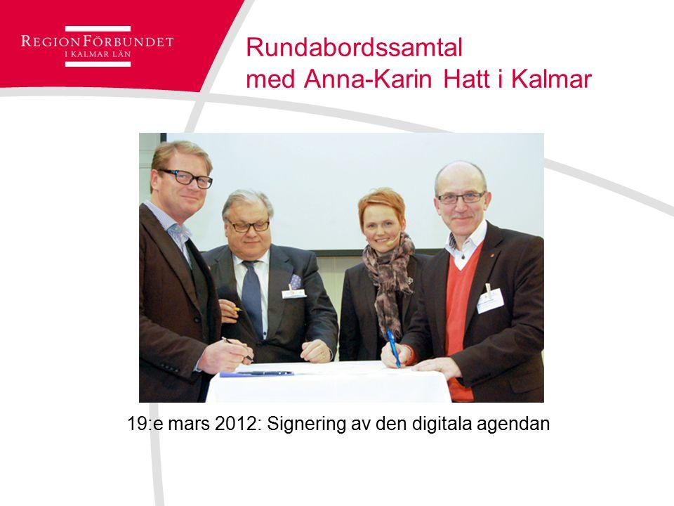 Rundabordssamtal med Anna-Karin Hatt i Kalmar 19:e mars 2012: Signering av den digitala agendan