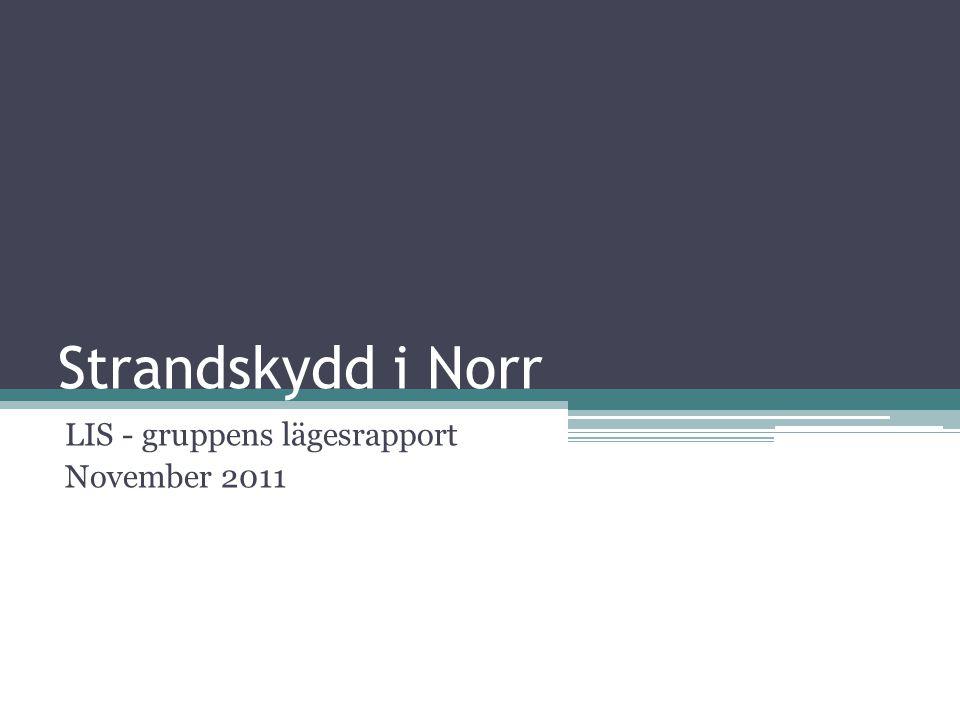 Strandskydd i Norr LIS - gruppens lägesrapport November 2011